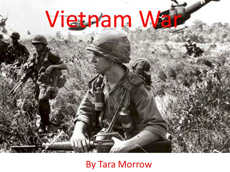 Vietnam War By Tara Morrow