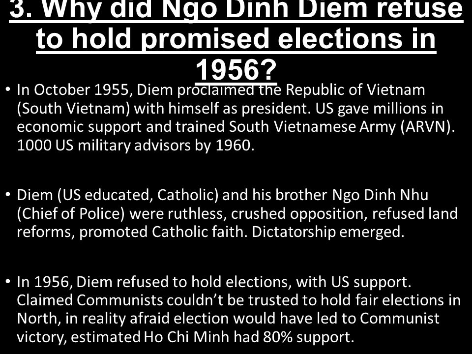3.Why did Ngo Dinh Diem refuse to hold promised elections in 1956.