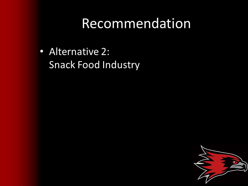 Recommendation Alternative 2: Snack Food Industry