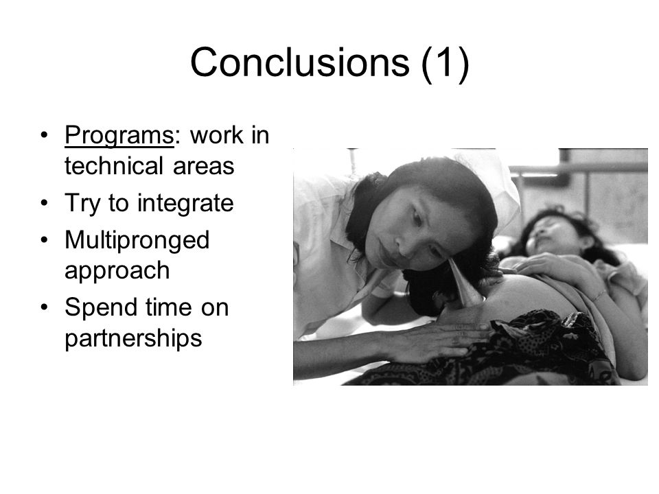 Conclusions (1) Programs: work in technical areas Try to integrate Multipronged approach Spend time on partnerships