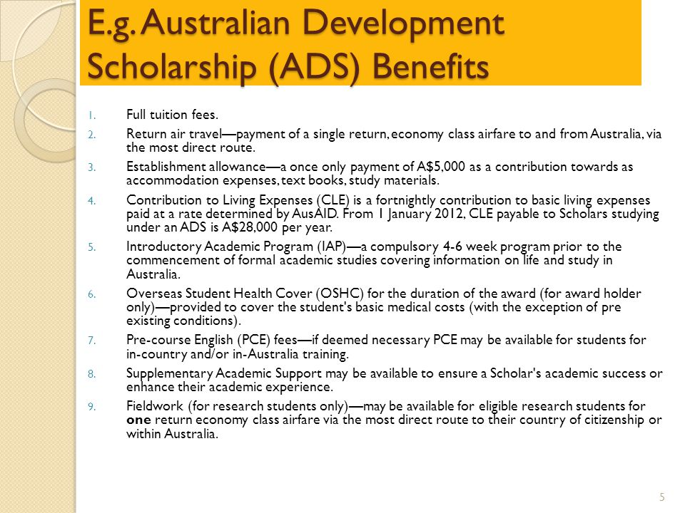 E.g. Australian Development Scholarship (ADS) Benefits 1.