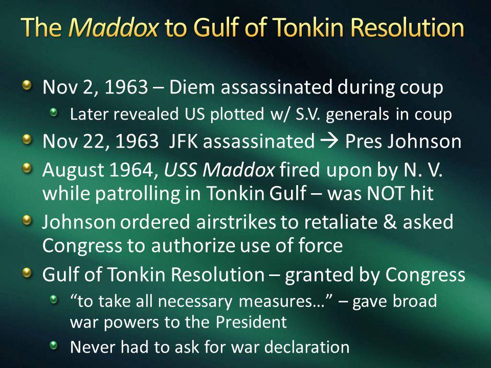 Nov 2, 1963 – Diem assassinated during coup Later revealed US plotted w/ S.V.