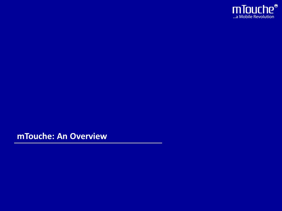 ® mTouche: An Overview