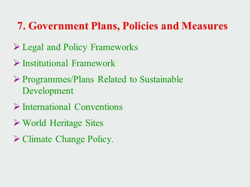  Legal and Policy Frameworks  Institutional Framework  Programmes/Plans Related to Sustainable Development  International Conventions  World Heritage Sites  Climate Change Policy.
