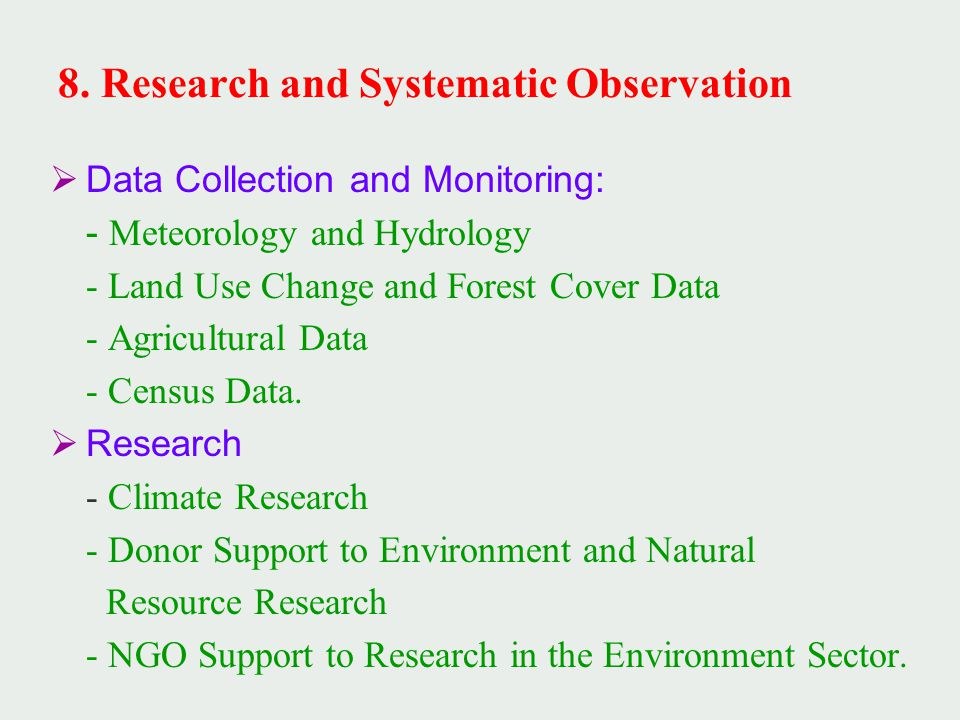 Data Collection and Monitoring: - Meteorology and Hydrology - Land Use Change and Forest Cover Data - Agricultural Data - Census Data.