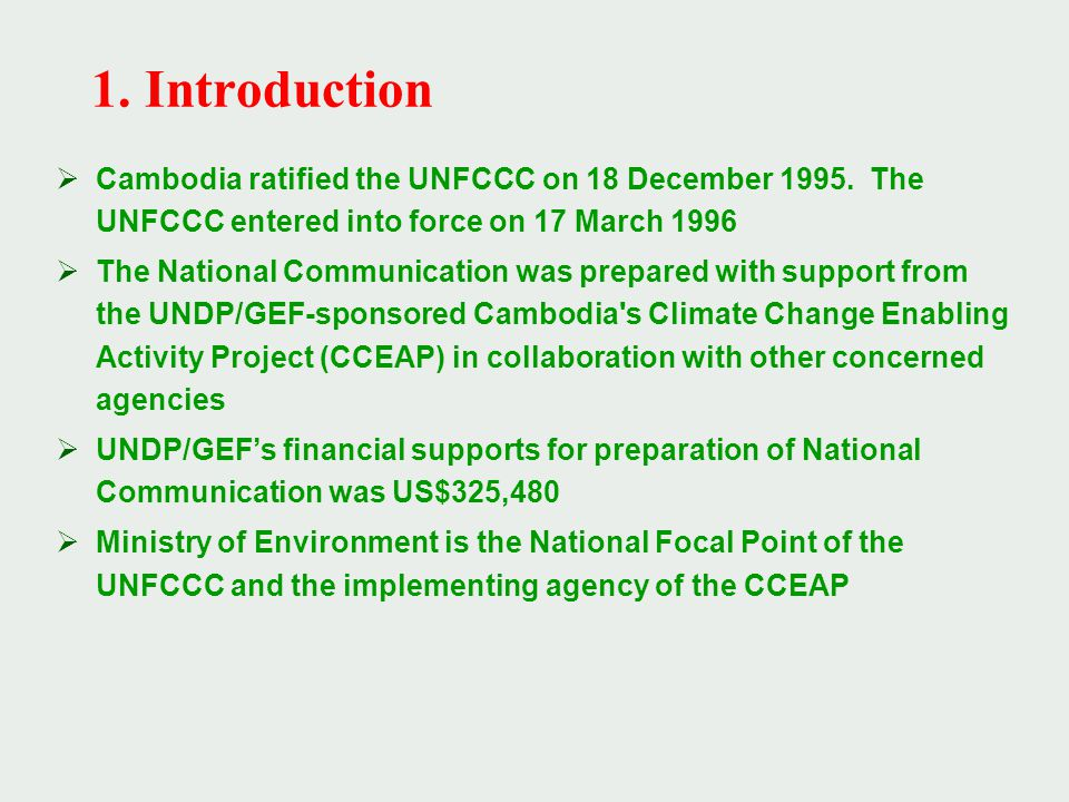  Cambodia ratified the UNFCCC on 18 December 1995.