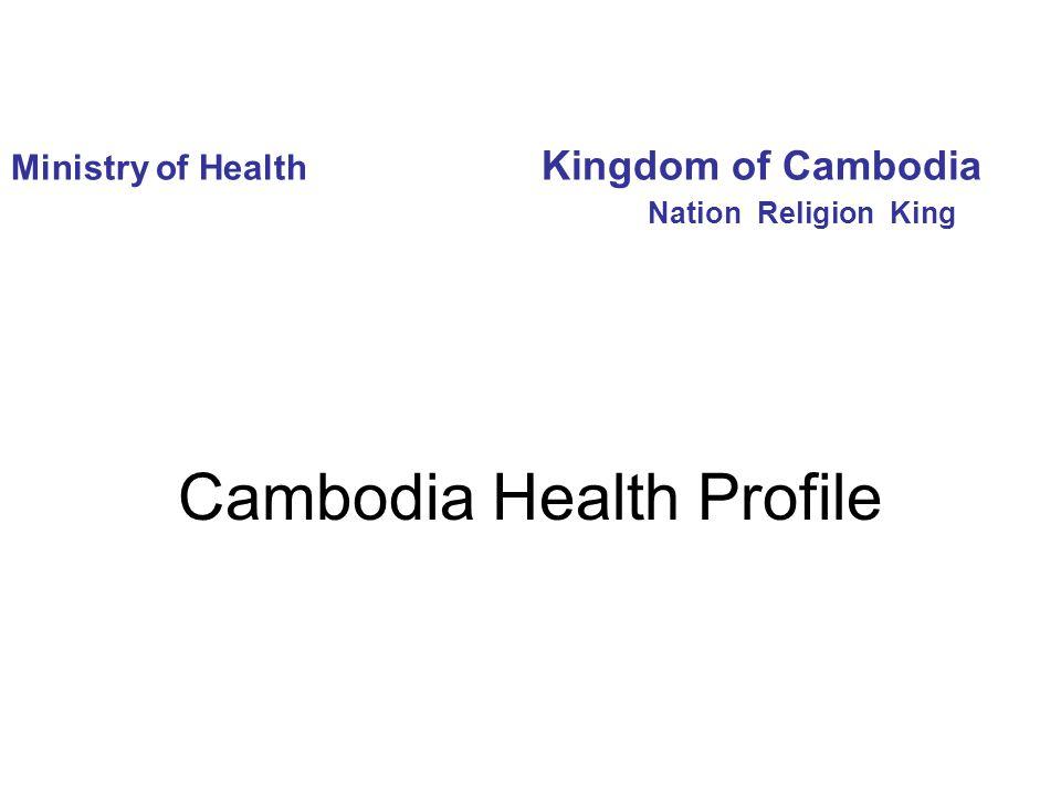 Ministry of Health Kingdom of Cambodia Nation Religion King Cambodia Health Profile