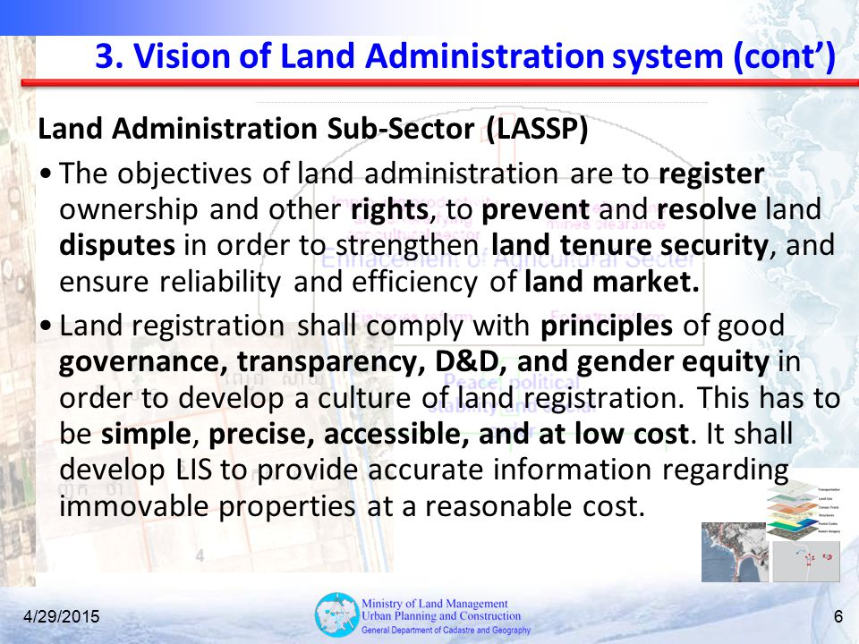 3. Vision of Land Administration system (cont') Land Administration Sub-Sector (LASSP) The objectives of land administration are to register ownership