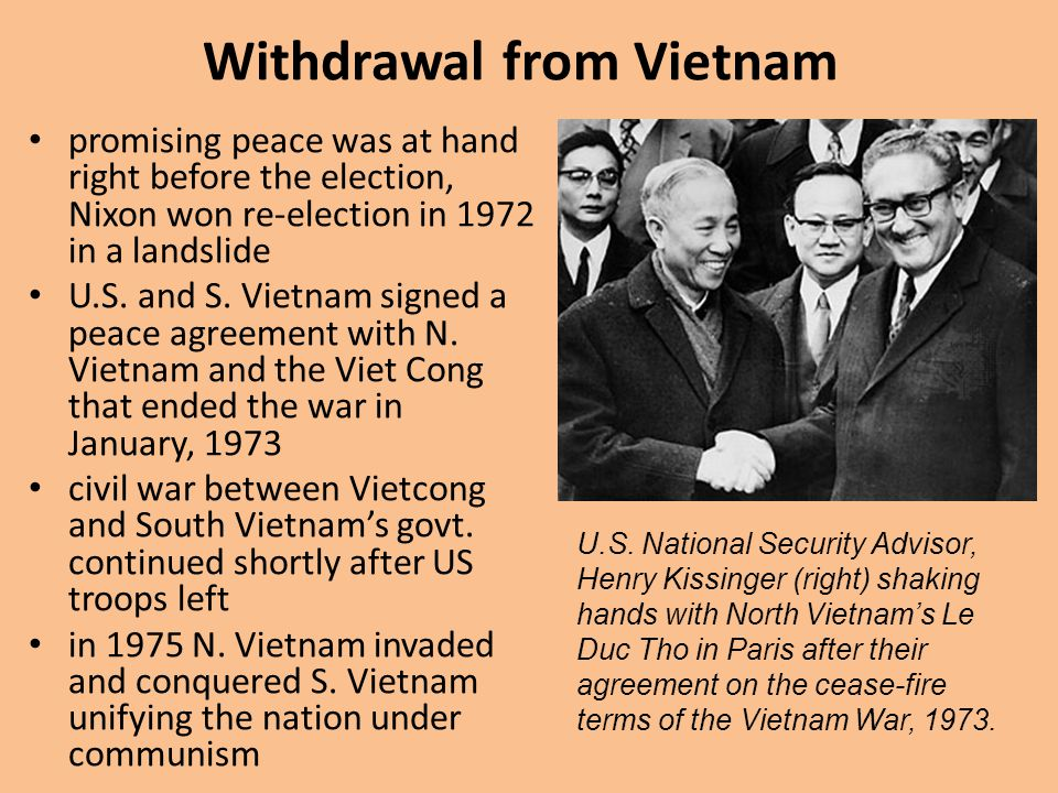 Withdrawal from Vietnam promising peace was at hand right before the election, Nixon won re-election in 1972 in a landslide U.S. and S. Vietnam signed