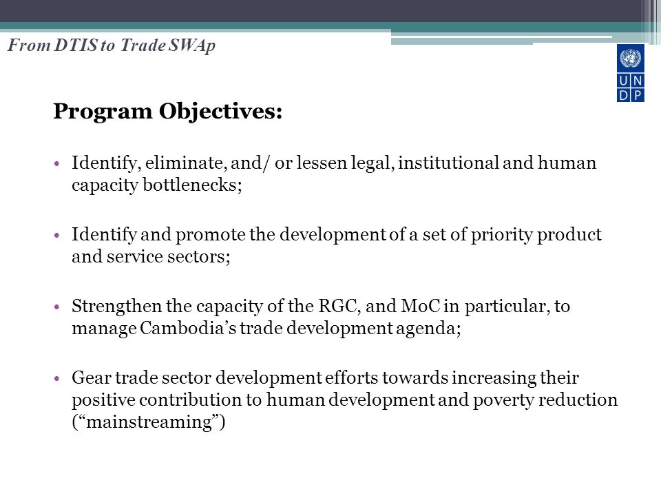 Program Objectives: Identify, eliminate, and/ or lessen legal, institutional and human capacity bottlenecks; Identify and promote the development of a