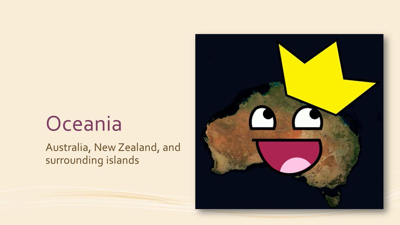 Oceania Australia, New Zealand, and surrounding islands