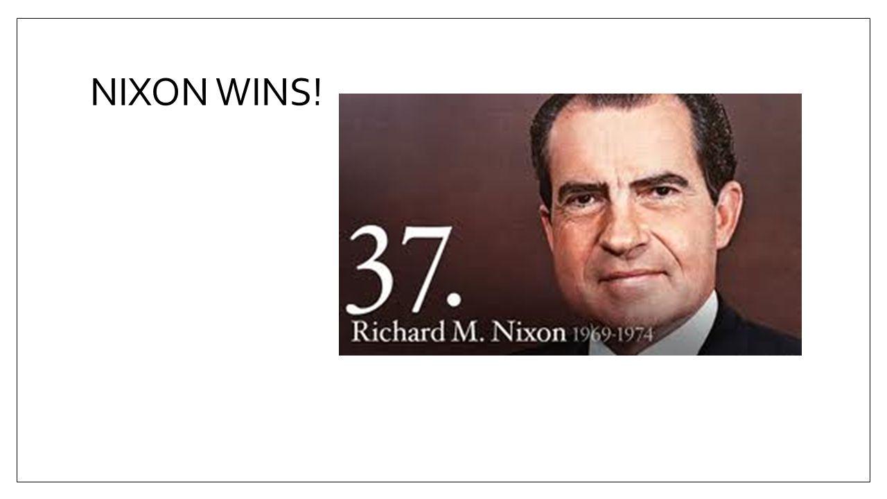 NIXON WINS!