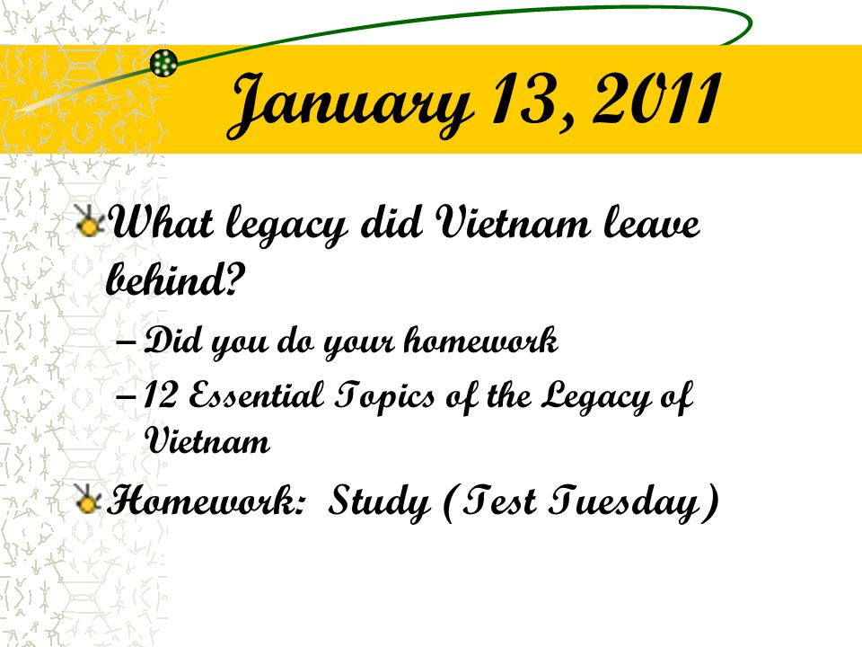 January 13, 2011 What legacy did Vietnam leave behind.