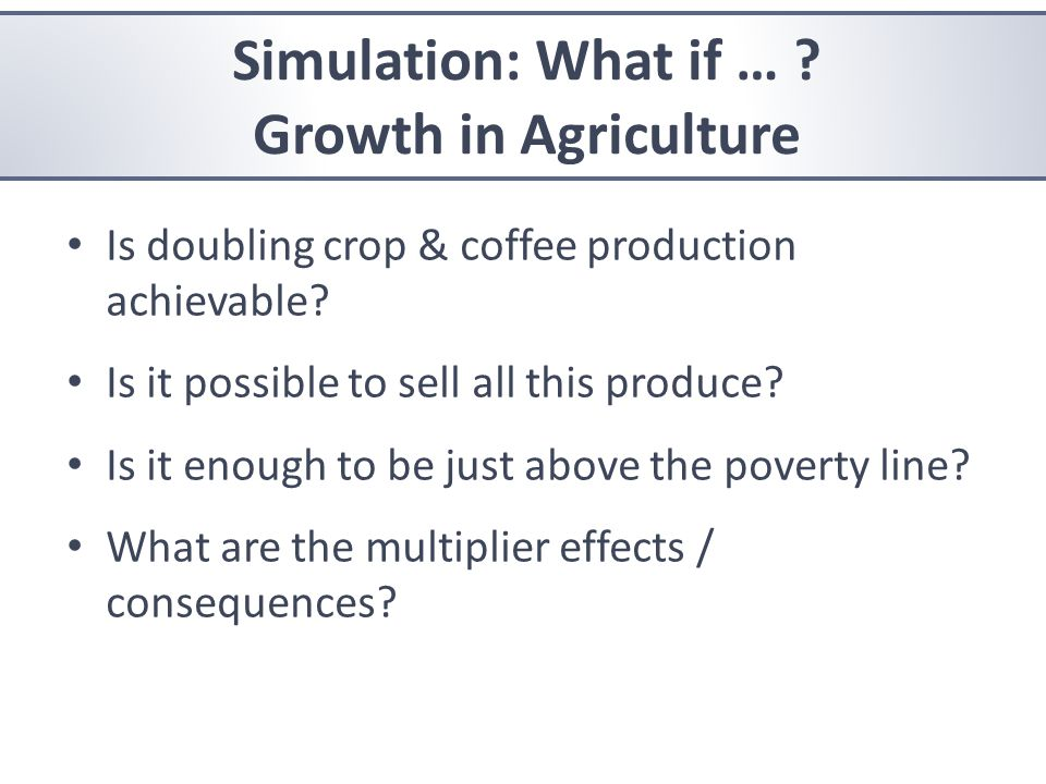 Is doubling crop & coffee production achievable. Is it possible to sell all this produce.