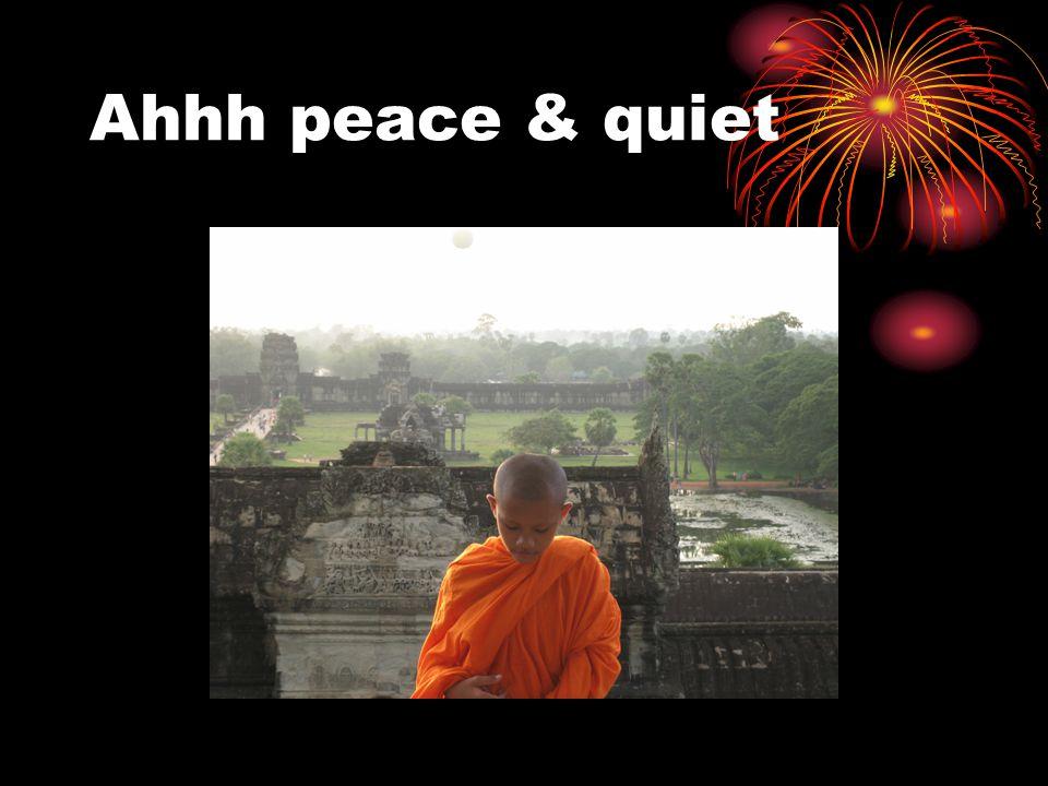 Ahhh peace & quiet