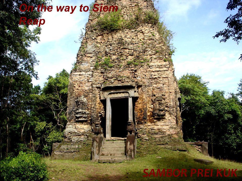 SAMBOR PREI KUK On the way to Siem Reap