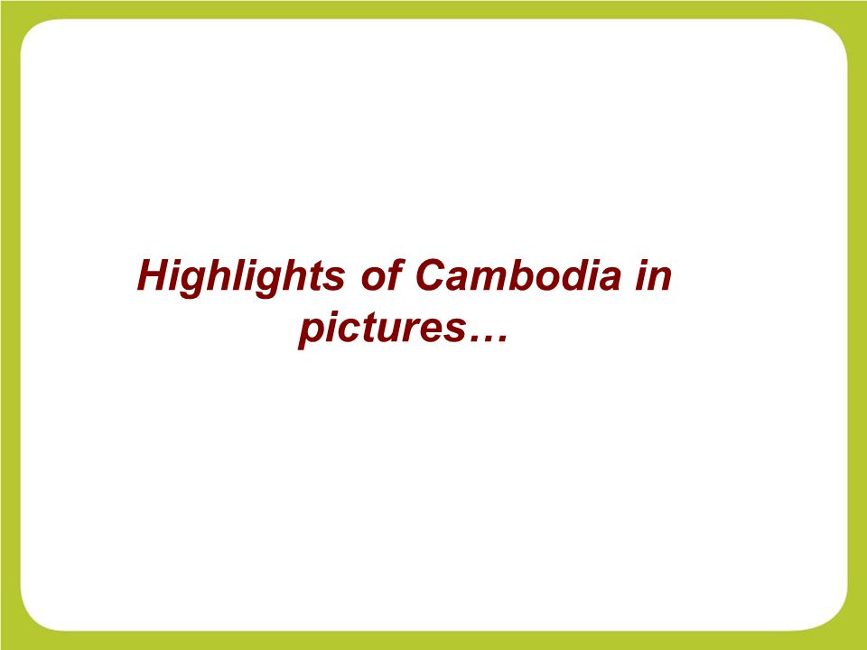 Highlights of Cambodia in pictures…