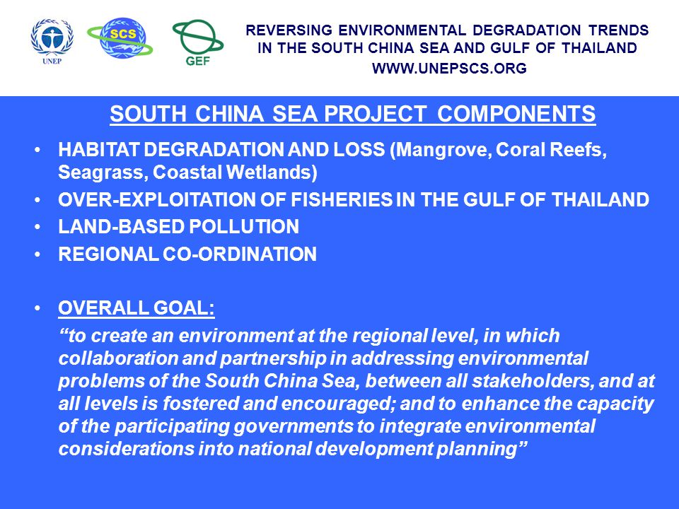 REVERSING ENVIRONMENTAL DEGRADATION TRENDS IN THE SOUTH CHINA SEA AND GULF OF THAILAND WWW.UNEPSCS.ORG Candidate Fisheries Refugia Sites - Thailand
