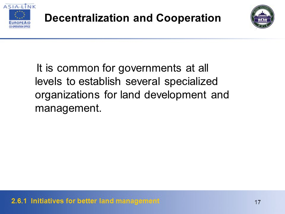 2.6.1 Initiatives for better land management 18 Decentralization As a Means to Improve Urban Land Management Deconcentration is defined as the transfer of national government staff to local administrative offices, while devolution implies the transfer of authority to municipalities.