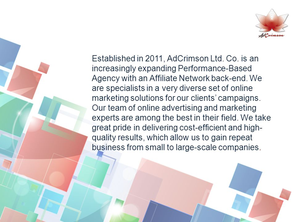 Established in 2011, AdCrimson Ltd. Co.