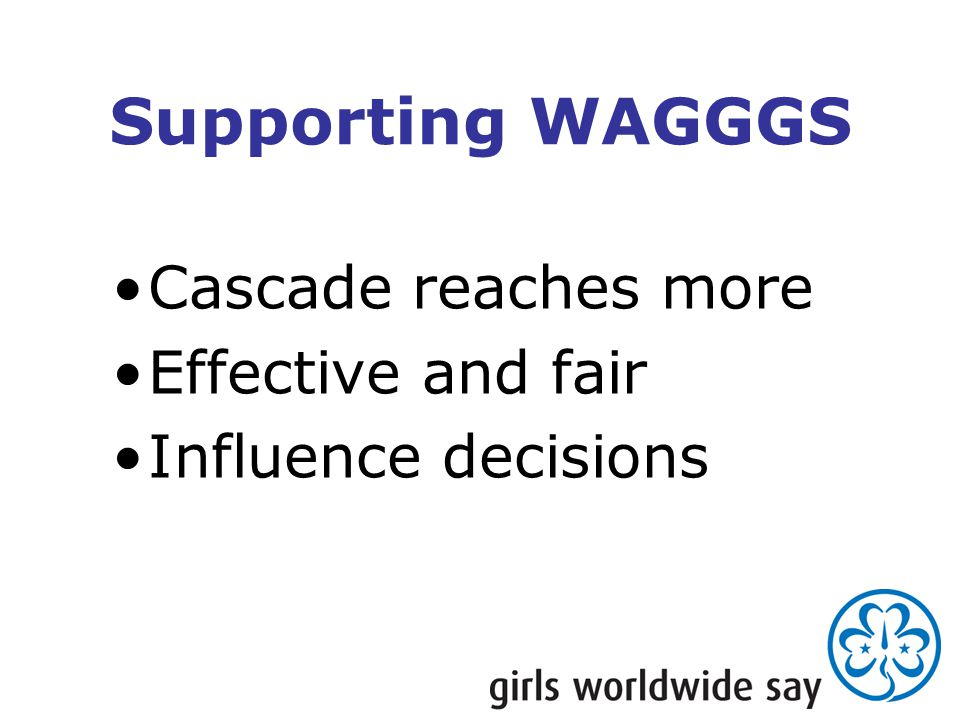 Supporting WAGGGS Cascade reaches more Effective and fair Influence decisions