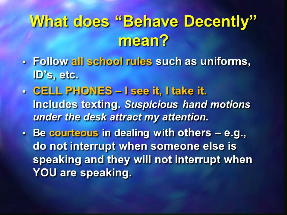 What does Behave Decently mean. What does Behave Decently mean.
