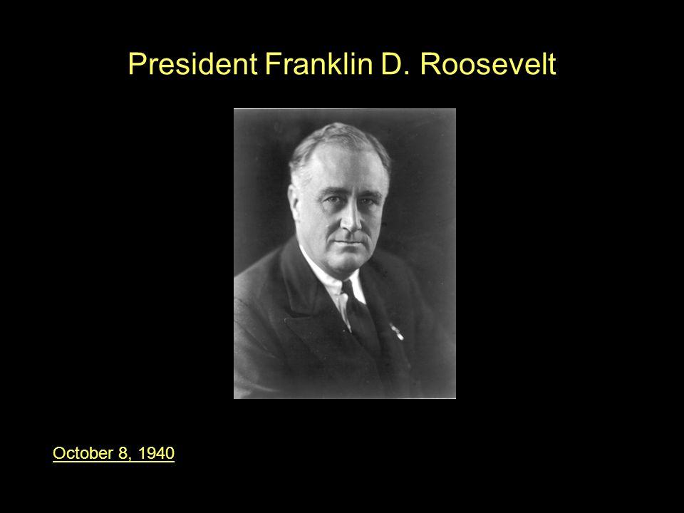 President Franklin D. Roosevelt October 25, 1940