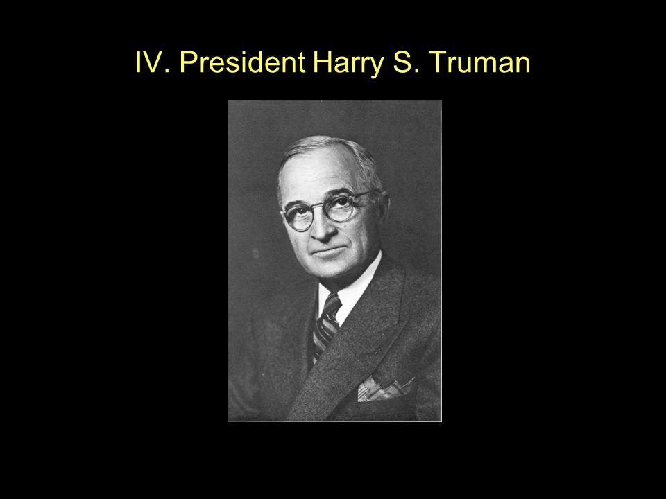 IV. President Harry S. Truman