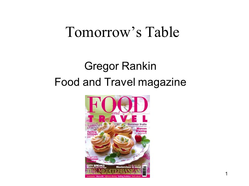 Tomorrow's Table Gregor Rankin Food and Travel magazine 1
