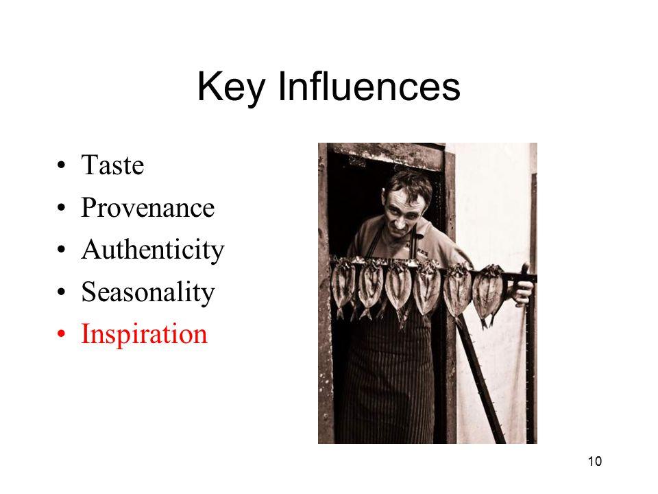 Key Influences Taste Provenance Authenticity Seasonality Inspiration 10