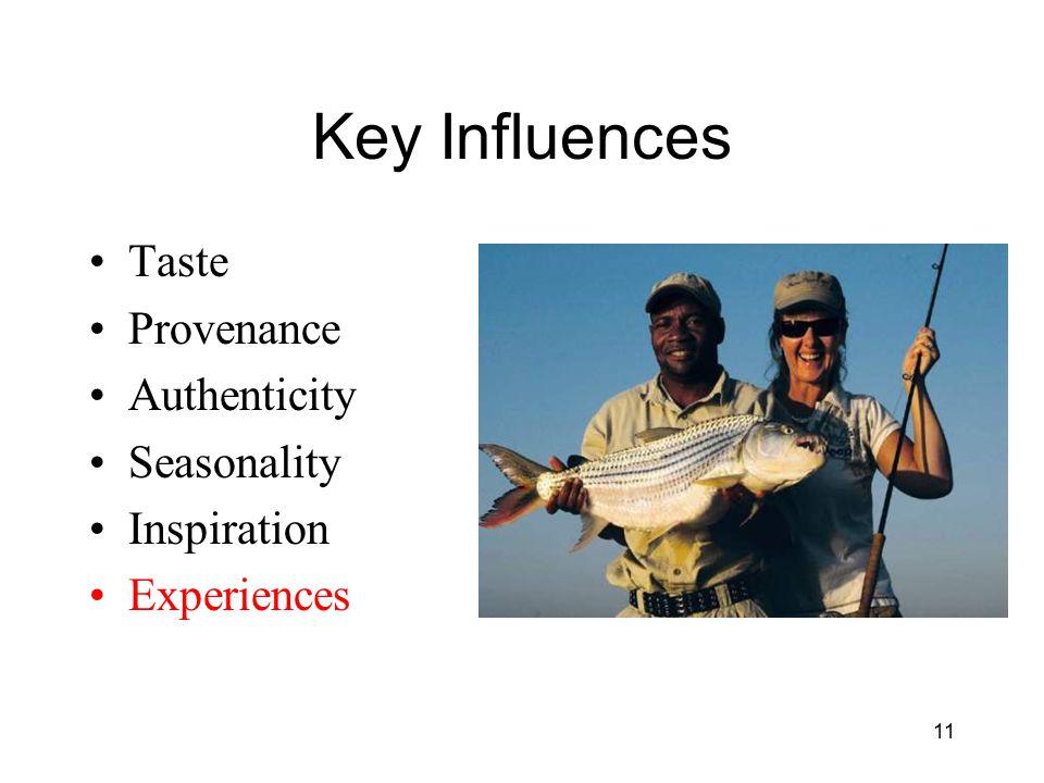 Key Influences Taste Provenance Authenticity Seasonality Inspiration Experiences 11