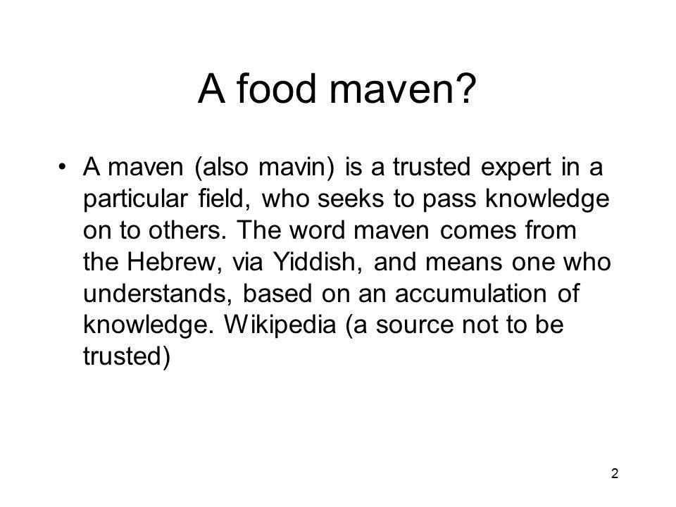 A food maven.
