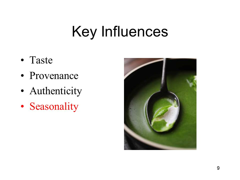 Key Influences Taste Provenance Authenticity Seasonality 9