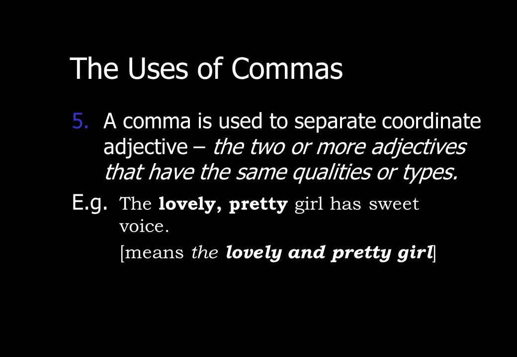 Wednesday, April 29, 2015 PREPARED BY ITH ESARA 7 The Uses of Commas 4.A comma is used immediately after an introductory word or phrase from the rest