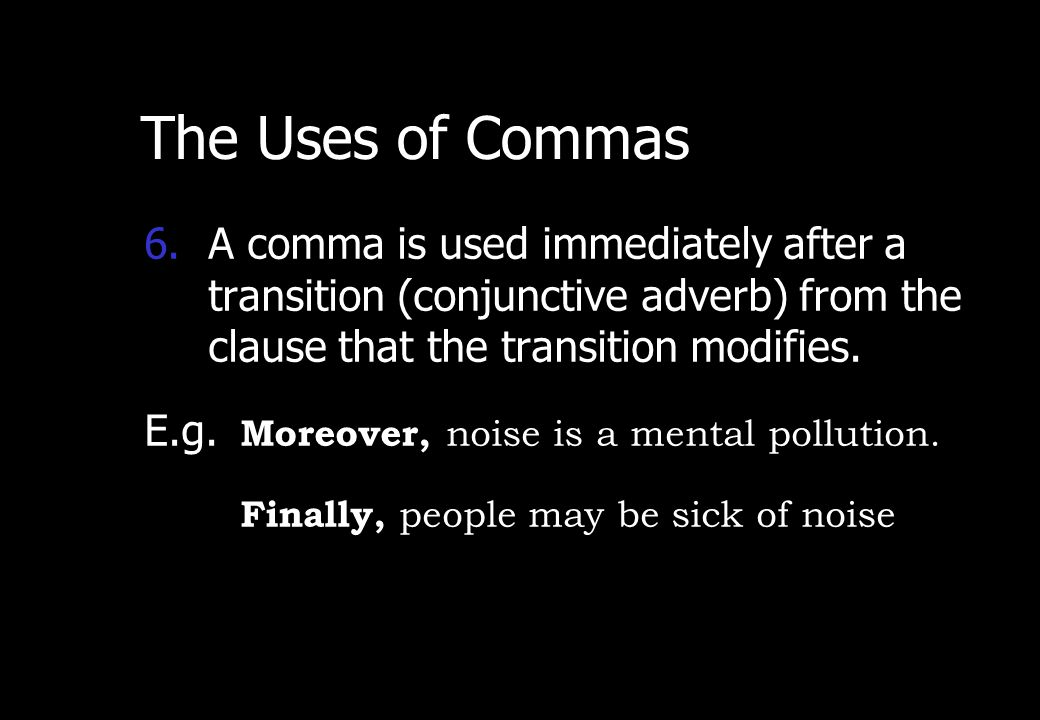 Wednesday, April 29, 2015 PREPARED BY ITH ESARA 8 The Uses of Commas 5.A comma is used to separate coordinate adjective – the two or more adjectives that have the same qualities or types.