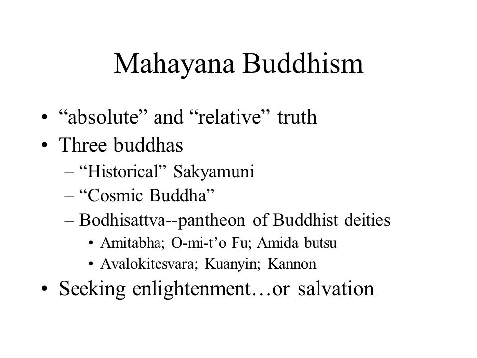 Buddhism Origins in India –Tibetan Buddhism (hindu elements, Tibetan demon worship) –Theravada doctrine of the Elders ( Hinayana ) Sri Lanka, Burma, Thailand, Cambodia –Hinayana Greater Vehicle