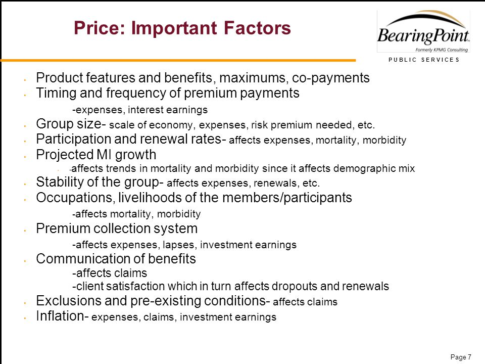 P U B L I C S E R V I C E S Page 7 Price: Important Factors Product features and benefits, maximums, co-payments Timing and frequency of premium payme