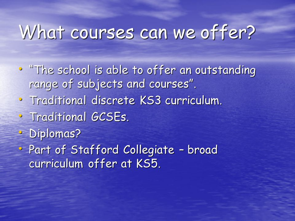 What courses can we offer.