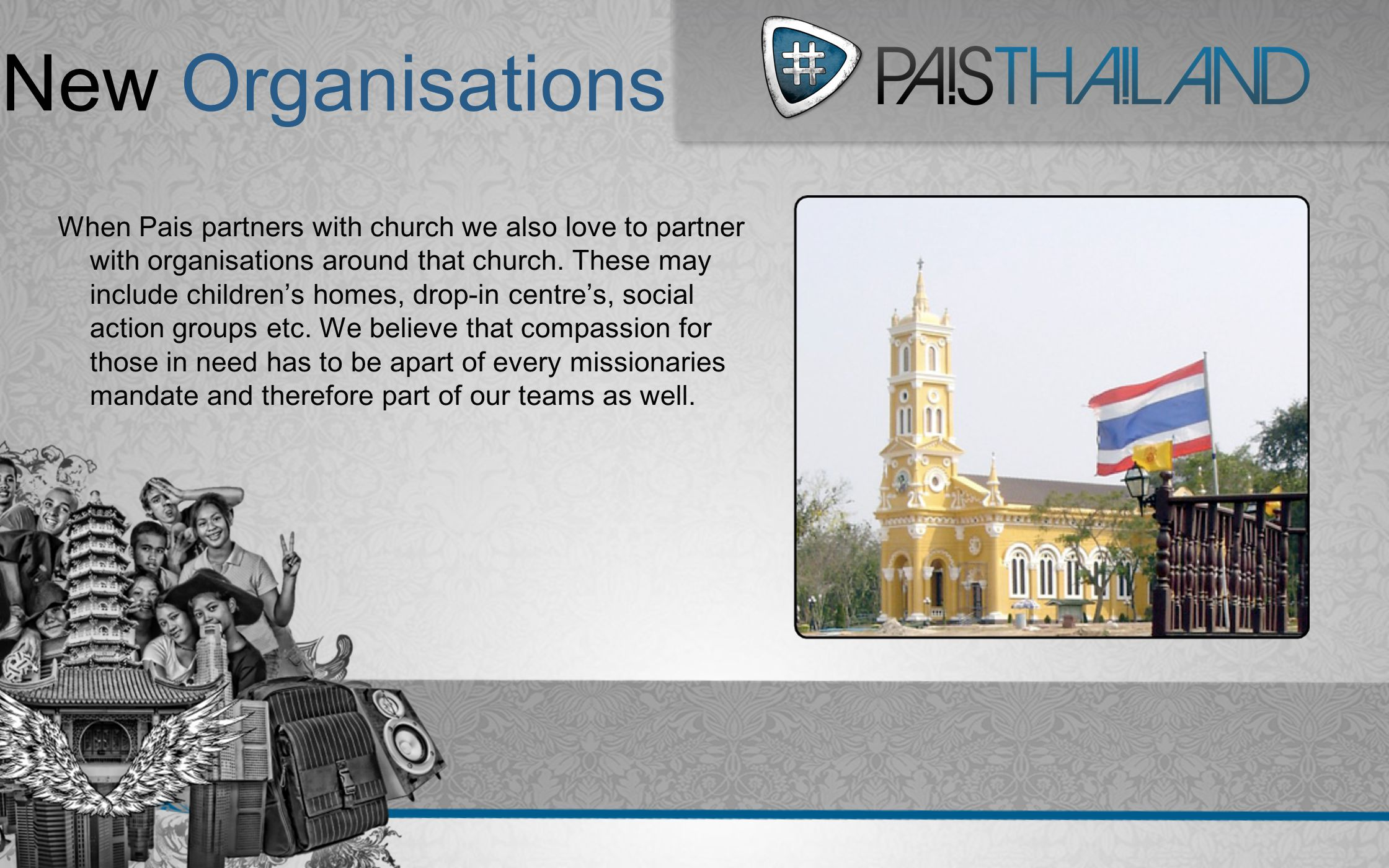 When Pais partners with church we also love to partner with organisations around that church.