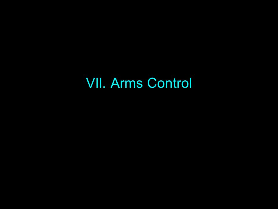 VII. Arms Control
