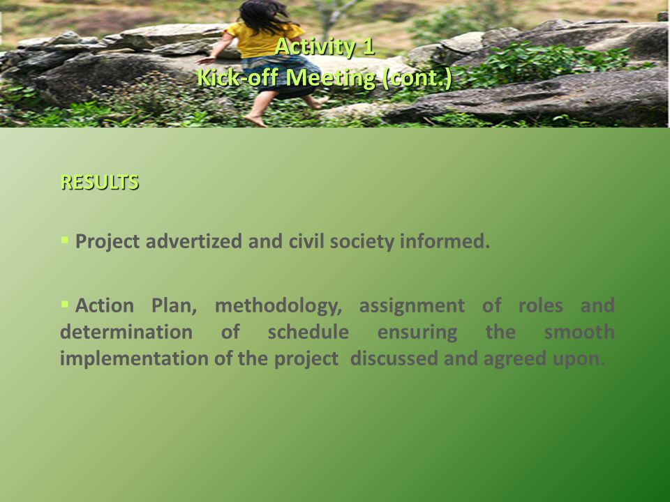 RESULTS  Project advertized and civil society informed.
