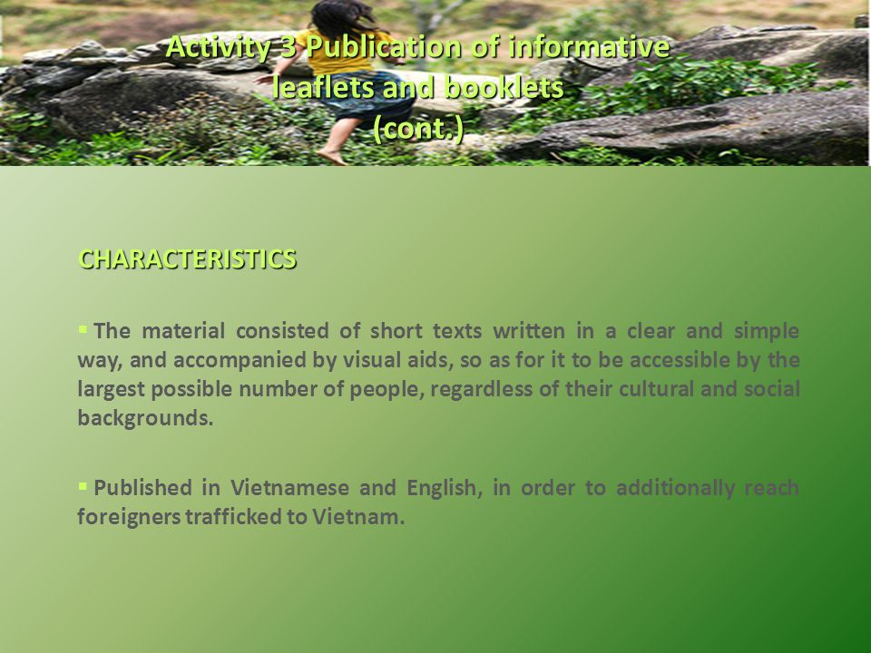 CHARACTERISTICS  The material consisted of short texts written in a clear and simple way, and accompanied by visual aids, so as for it to be accessible by the largest possible number of people, regardless of their cultural and social backgrounds.