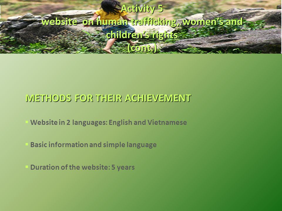 METHODS FOR THEIR ACHIEVEMENT  Website in 2 languages: English and Vietnamese  Basic information and simple language  Duration of the website: 5 ye