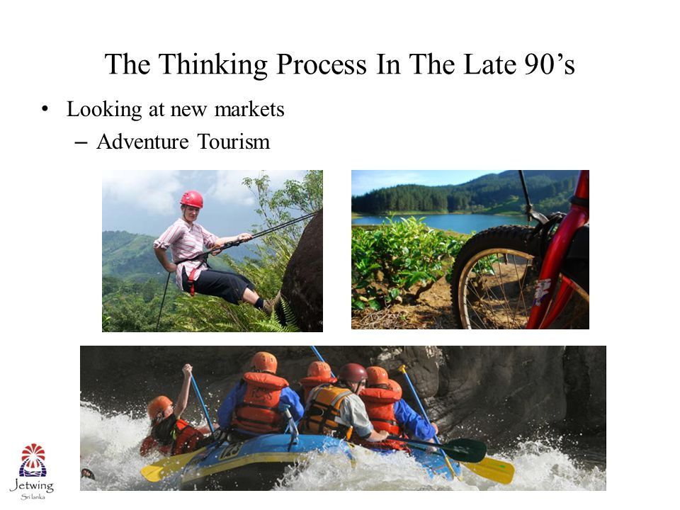 Looking at new markets – Adventure Tourism The Thinking Process In The Late 90's
