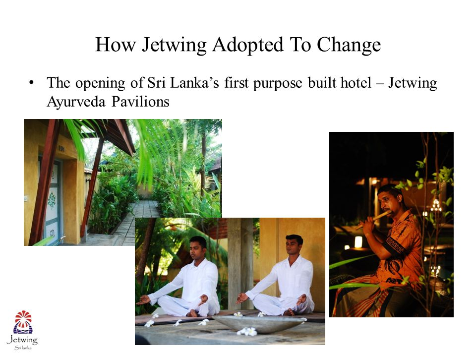 How Jetwing Adopted To Change The opening of Sri Lanka's first purpose built hotel – Jetwing Ayurveda Pavilions
