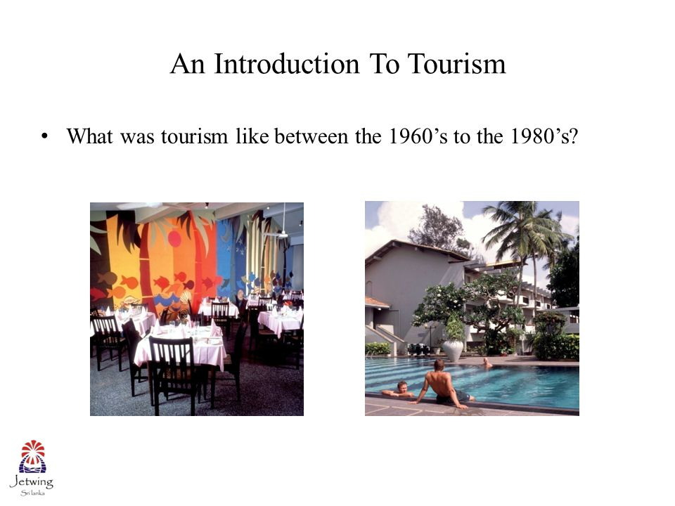 An Introduction To Tourism What was tourism like between the 1960's to the 1980's