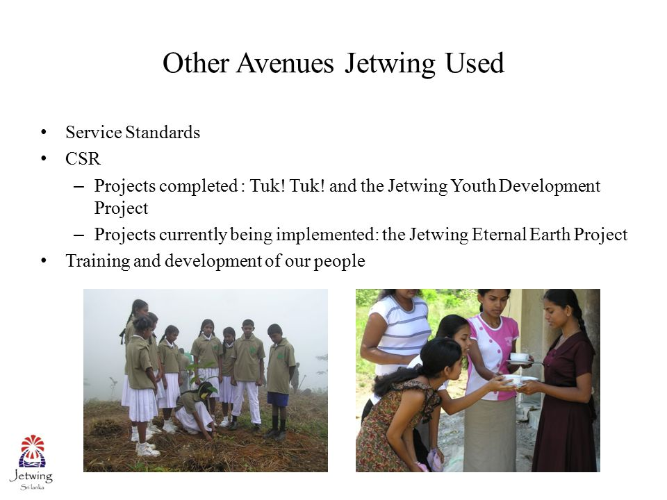 Other Avenues Jetwing Used Service Standards CSR – Projects completed : Tuk.
