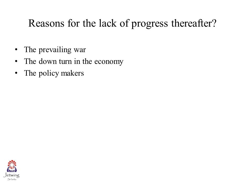 Reasons for the lack of progress thereafter.
