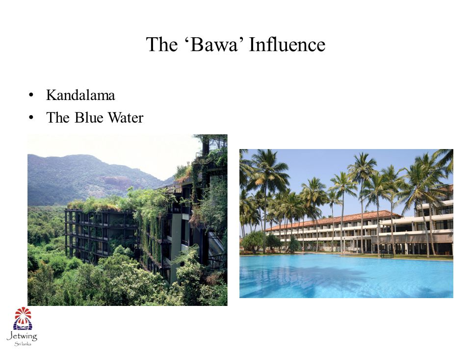 The 'Bawa' Influence Kandalama The Blue Water