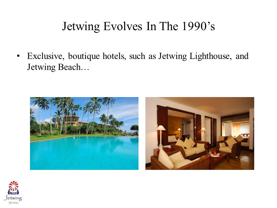 Jetwing Evolves In The 1990's Exclusive, boutique hotels, such as Jetwing Lighthouse, and Jetwing Beach…